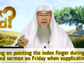 ​Ruling on Imam pointing index finger when making dua in 2nd khutbah of Friday Prayer?