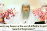 When to say Ameen at the end of fateha to get the reward of forgiveness?