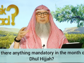 Is there anything mandatory in the month of dhul hijjah?