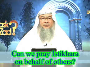 Can we pray Istekhara on behalf of others?
