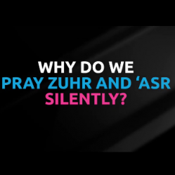 Why do we pray Dhur and Asr silently?