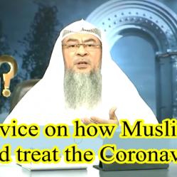 Advice on how muslims should treat Coronavirus?