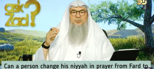 Can a person change his intention / niyyah during prayer from fard to sunnah?