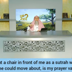 Mother put chair in front of me as sutra while praying so she could move about, prayer valid?