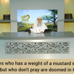 Allah forgives who have mustard seed of Iman in their hearts but who don't pray are in hell forever?