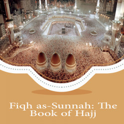 Fiqh as-Sunnah: The Book of Hajj