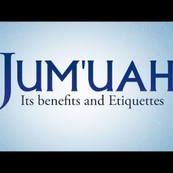 Jumu'ah: Its Benefits and Etiquettes