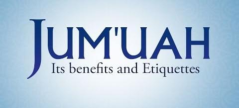 Jumu'ah: Its Benefits and Etiquettes