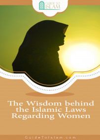 The Wisdom behind the Islamic Laws Regarding Women